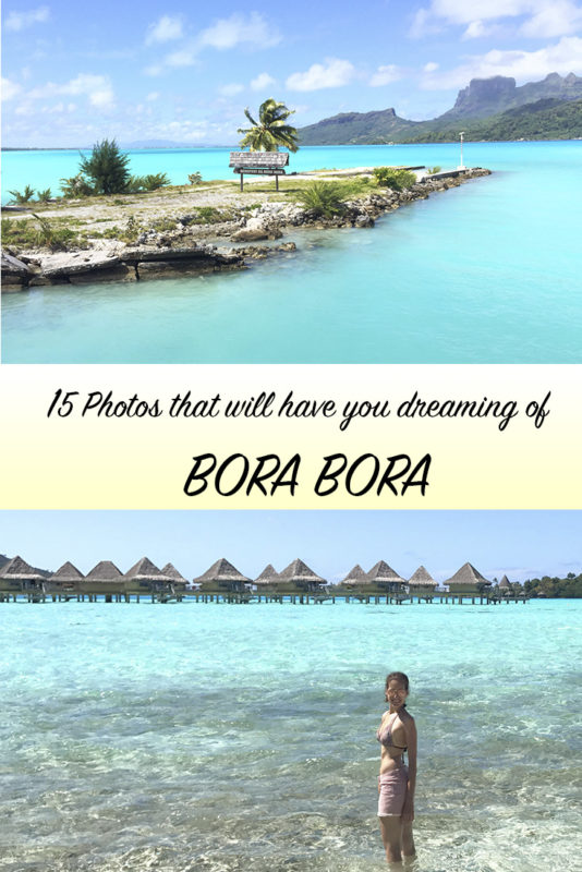 These photos of the clearest turquoise ocean water, lively underwater world and tropical vibes will have you dreaming of a dream vacation in BORA BORA.